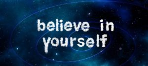 Believe In Yourself and Be Happy